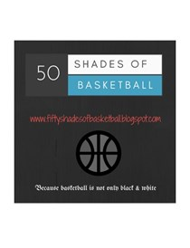 FIFTY SHADES OF BASKETBALL